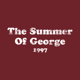 The Summer of George t-shirts