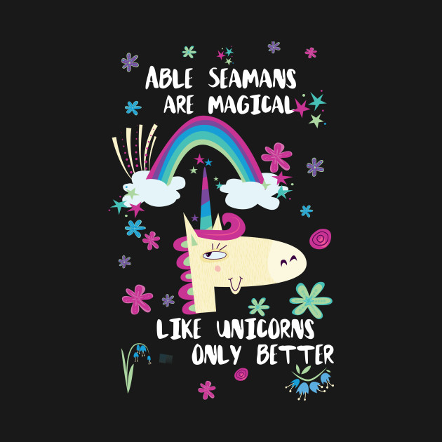 Able Seamans Are Magical Like Unicorns Only Better