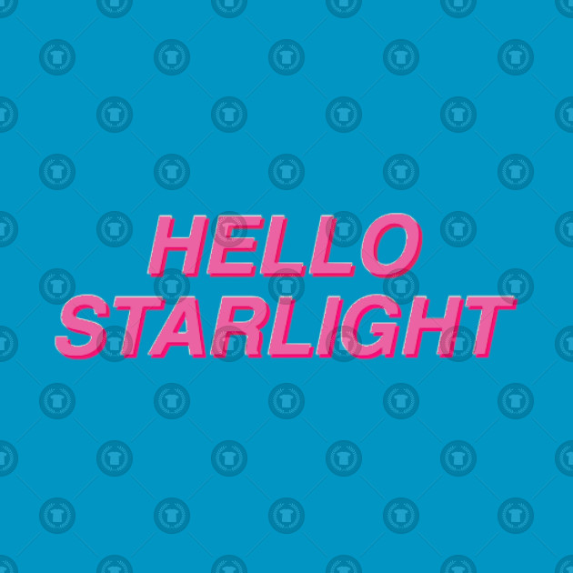 Hello Starlight!