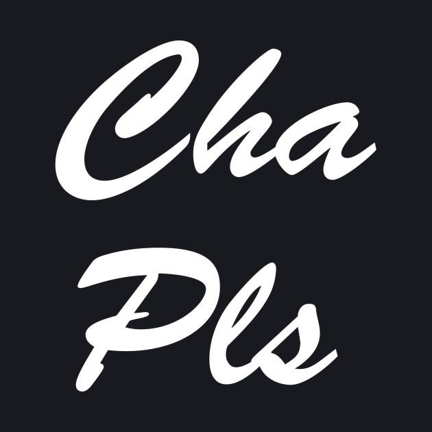 Cha Pls