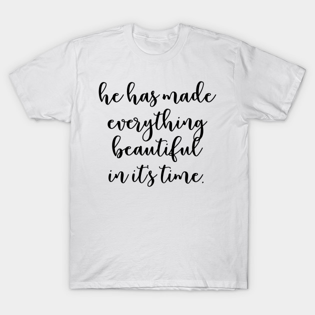 Beautiful In It's Time Women's Shirt, Hand Lettered Shirt, Inspirational shirt for Her, Fall Women's Tee, Christian Women's Tee, Jesus shirt T-Shirt