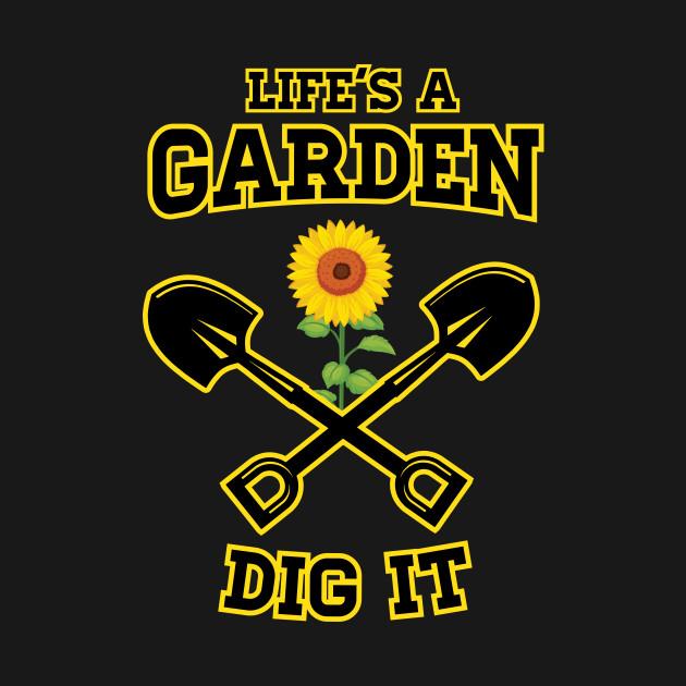 2012342 0 - Lifes A Garden Dig It