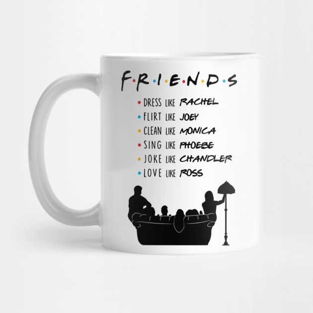 22f9b0ccc LIMITED EDITION - Friends Tv Show Quotes - Mug | TeePublic