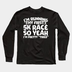c75b7175d I'm Running My First 5K Long Sleeve T-Shirt