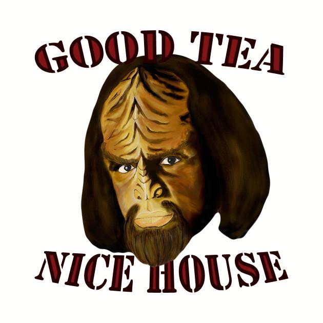 Good Tea. Nice House.