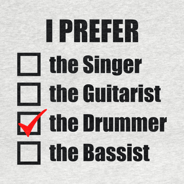 I prefer the drummer!