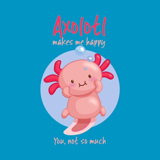 Kawaii Pink Axolotl with Sarcastic Saying
