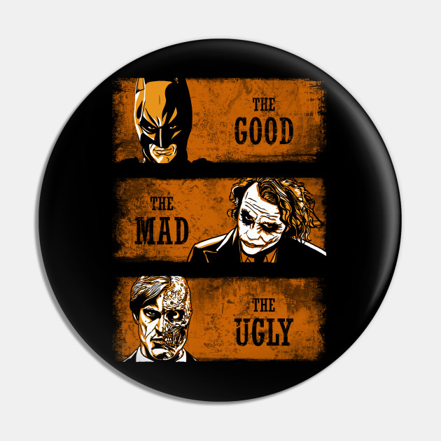 The Good the Mad and the Ugly