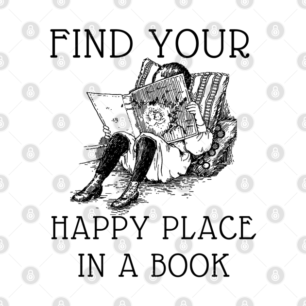FIND YOUR HAPPY PLACE IN A BOOK
