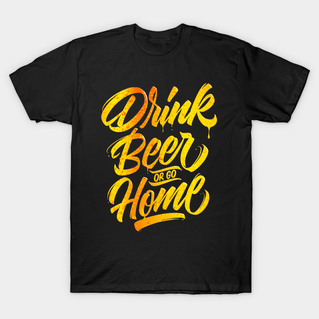 Drink Beer or go Home