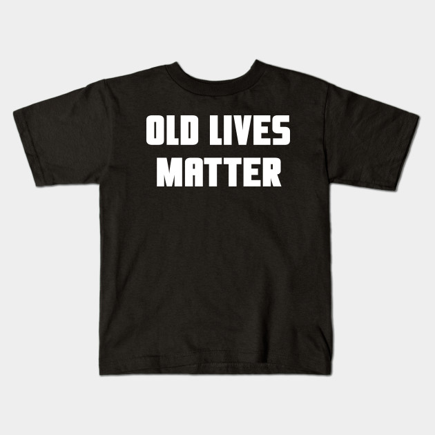 60th Birthday Gifts For Men Old Lives Matter Shirt 50th Dad Kids T
