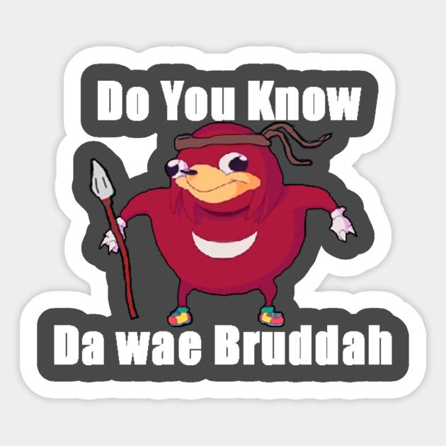 Do You Know Da wae? - Ugandan Knuckles Meme - Sticker ...