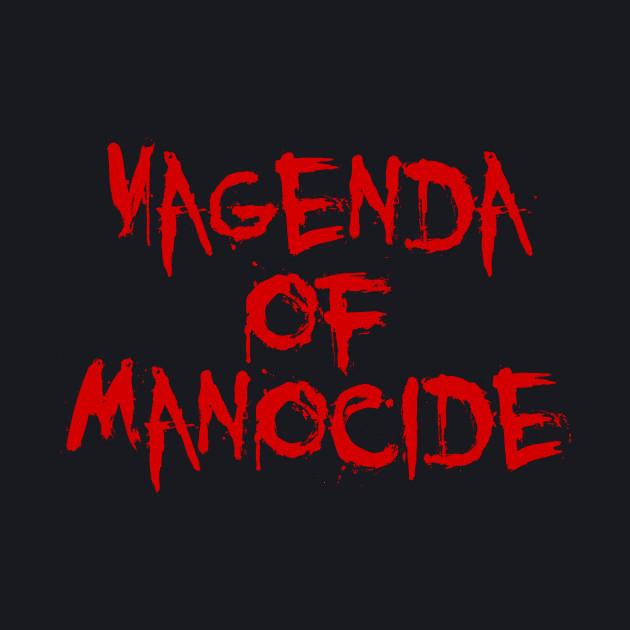 Vagenda of Manocide