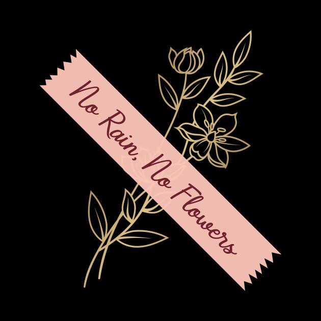 \u0027No Rain, No Flowers\u0027 PTSD Mental Health Shirt