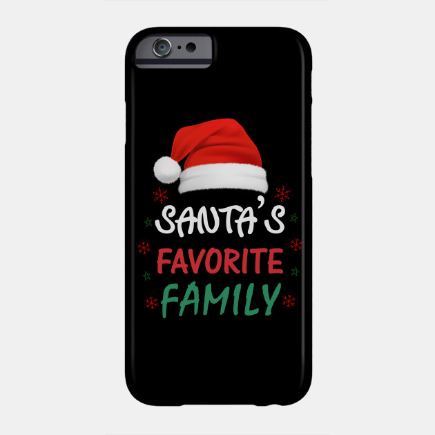 Matching Family Christmas, Matching Family Group Christmas,  Christmas Family, Family Christmas , Santa's Favorite Family Phone Case