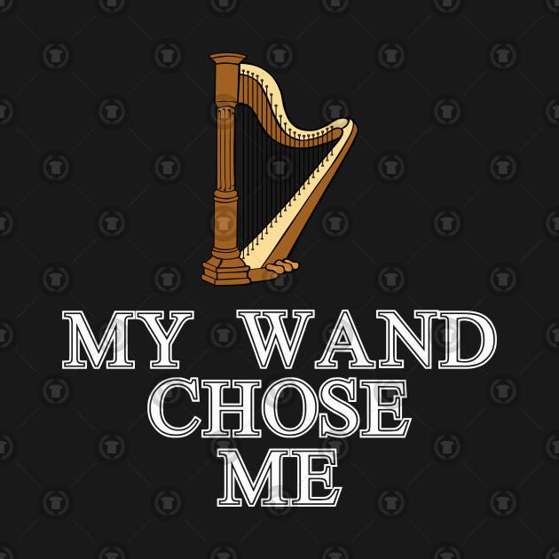 My Wand Chose Me Harp