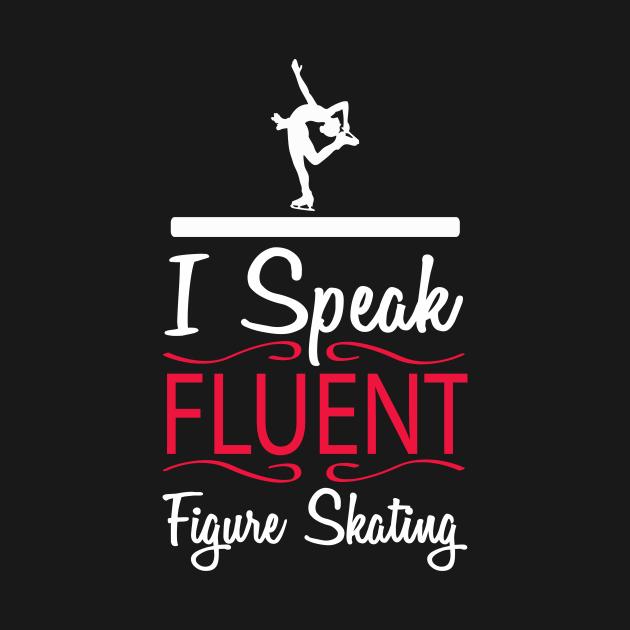 I Speak Fluent Figure Skating