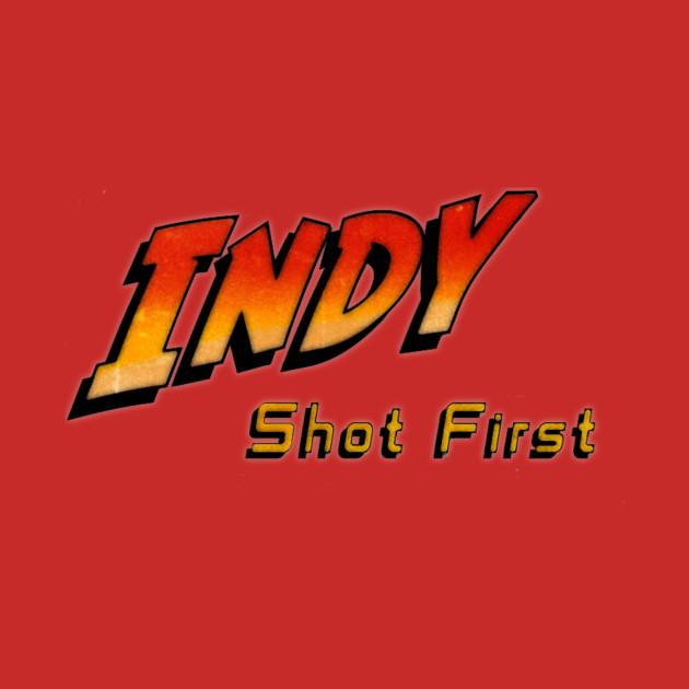 Indy Shot First
