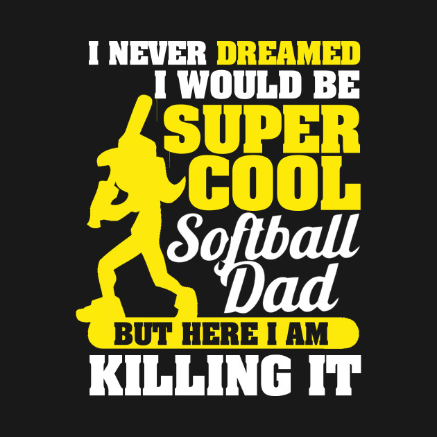 2942466de Super Cool Softball Dad T Shirts Fathers Day Gifts - Super Cool ...