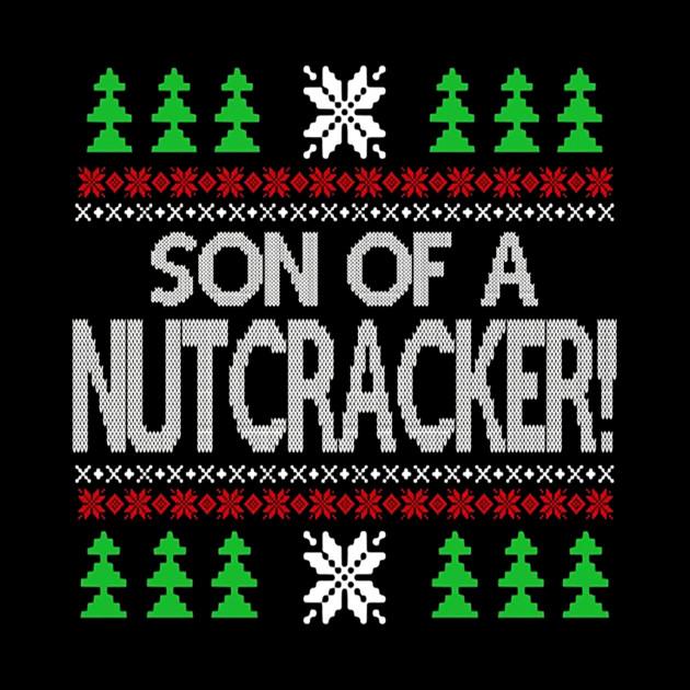 Son Of A Nutcracker Shirt Ugly Christmas Elf