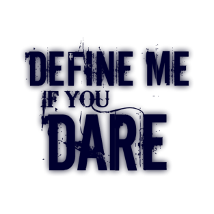 Define Me If You Dare t-shirts