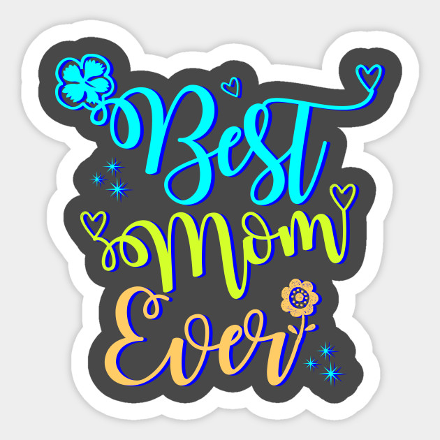 Tee funny best mom ever - Best Mom Svg, Mother Day SVG, Best Mom Ever, Mom  DXF, Mammy Svg, Mom Quotes Svg, Tshirt DIY Svg, Silhouette Dxf, Momlife Svg  ...