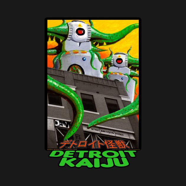 Those DAM Farodolites! - Giant Robo-Monsters - Pete Coe's Detroit Kaiju Series