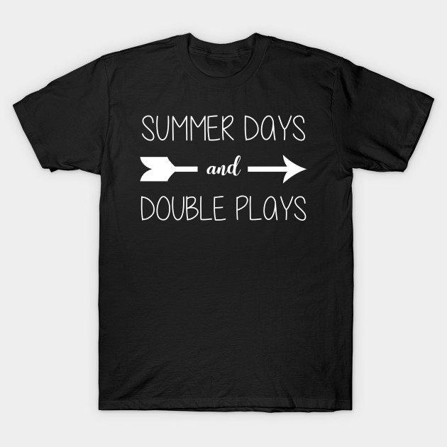 f2a988399a1 Summer Days And Double Plays Baseball Lover - Baseball Lover - T ...