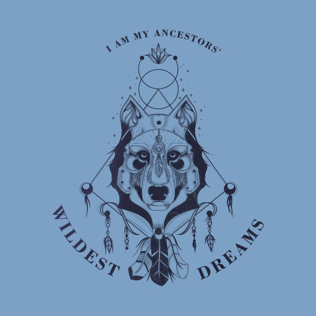 I am my ancestors wildest dreams native american tee shirts
