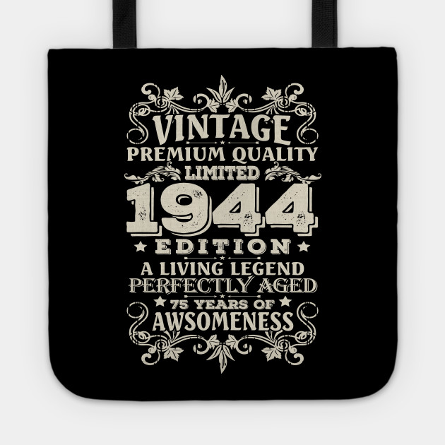 Vintage Made In 1944 75 Years Old Shirt 75th Birthday Gift Tote
