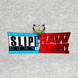 SlipDown! vs RAW is JOHNNY