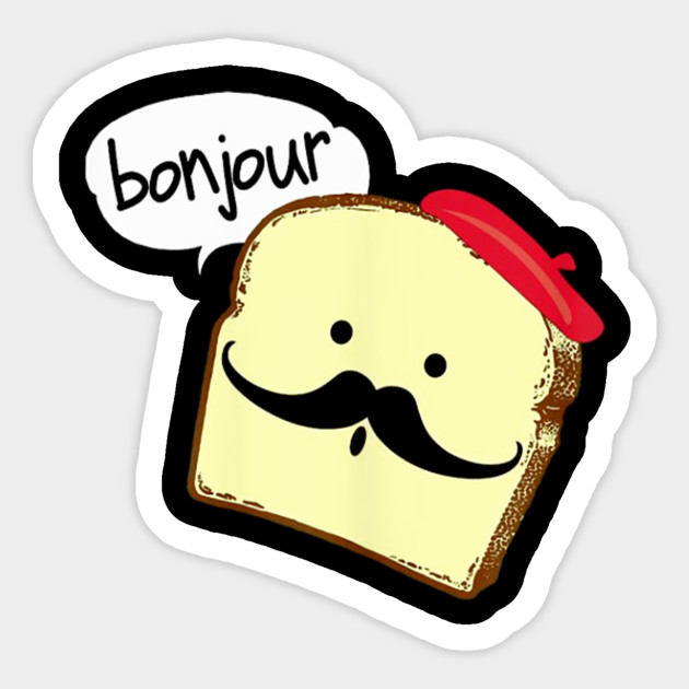Bonjour Cute French Toast Funny Love France Foodie Humor - Bonjour ...