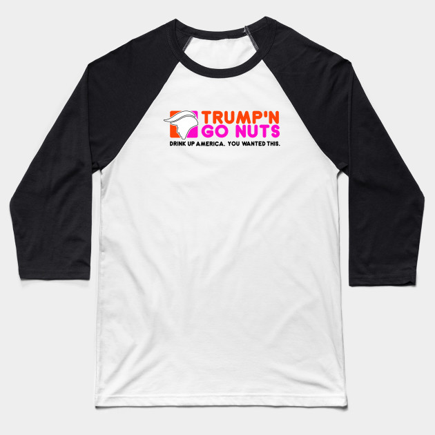 Trump and Go Nuts Baseball T-Shirt