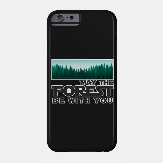 May The Forest Be With You Funny Quote Design Art