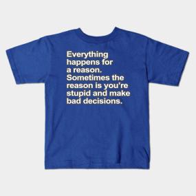da126c8e Funny Sayings Kids T-Shirts | TeePublic