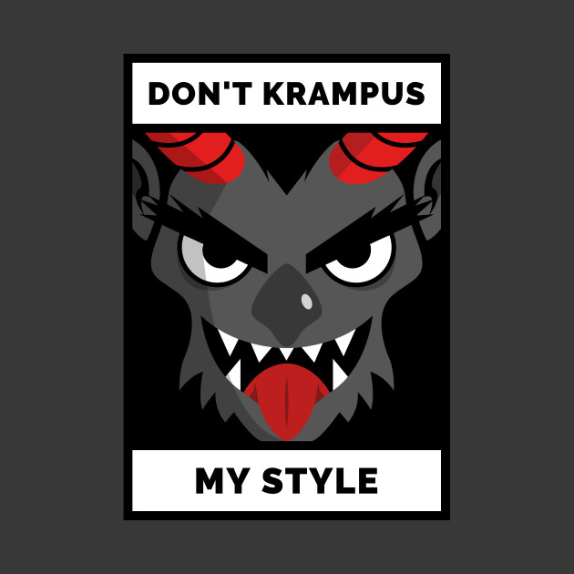 Don't Krampus My Style Funny Dad Joke Christmas Design