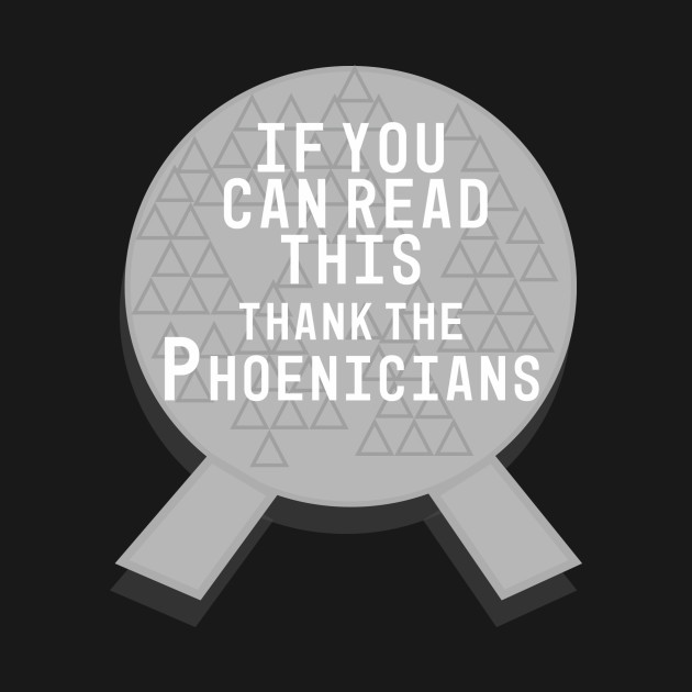 Thank the Phoenicians