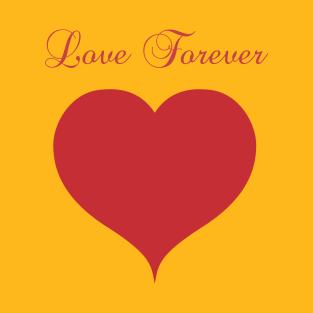 Love Forever T-Shirts | TeePublic