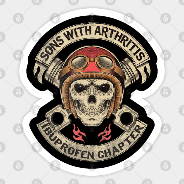 Sons With Arthritis Ibuprofen Chapter Funny Motorcycle Gifts Sticker Teepublic Uk