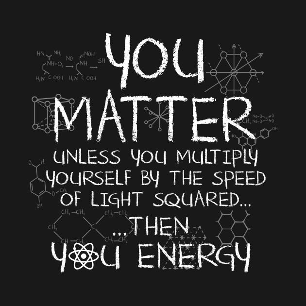 You matter unless ...