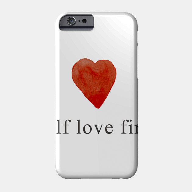 Self love first - Love yourself Self Confidence Red Heart Design
