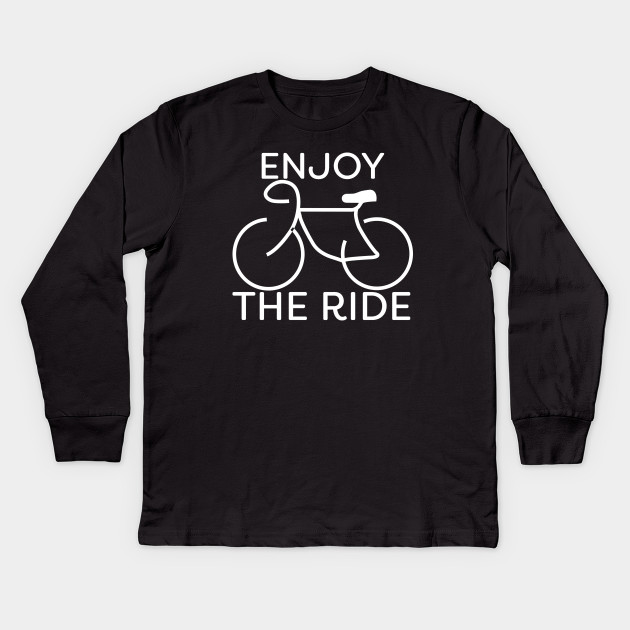 Enjoy The Ride Bike White Cycling Gift