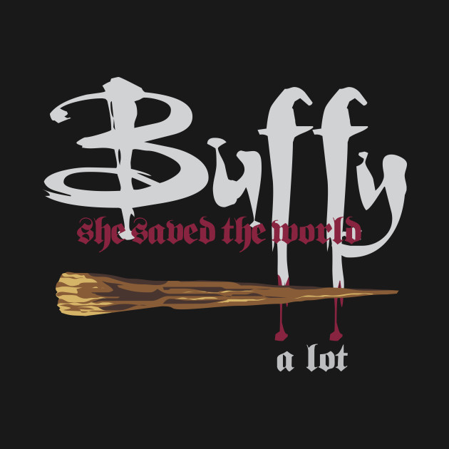 Buffy saved the world... a lot