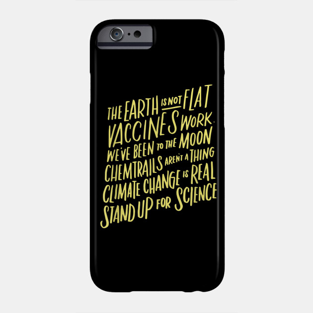 Earth Is Not Flat T-Shirt Stand Up For Science Teacher Tee Phone Case
