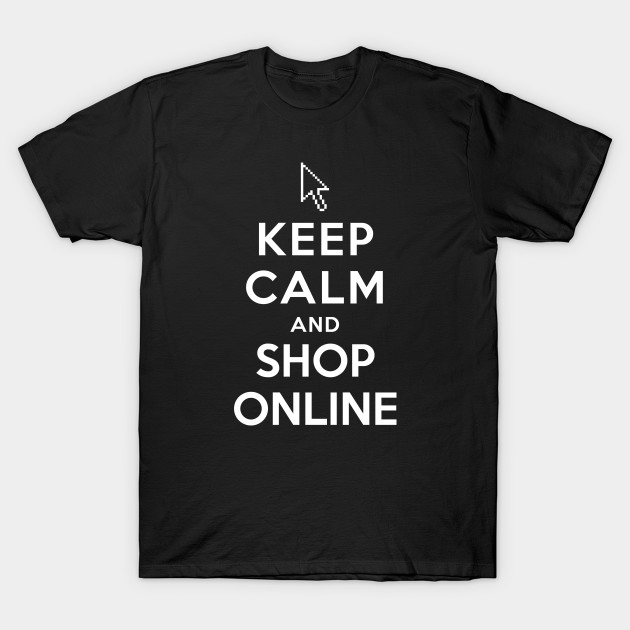 release date: e397a a032a Keep Calm and Shop Online