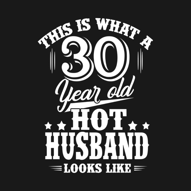30 Year Old Birthday Gifts Meaning T Shirt For HusbandMen