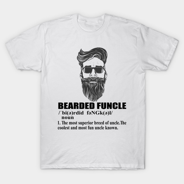 3bfcd121 Mens Bearded Funcle Funny Uncle Definition T Shirt - Beard Man - T ...