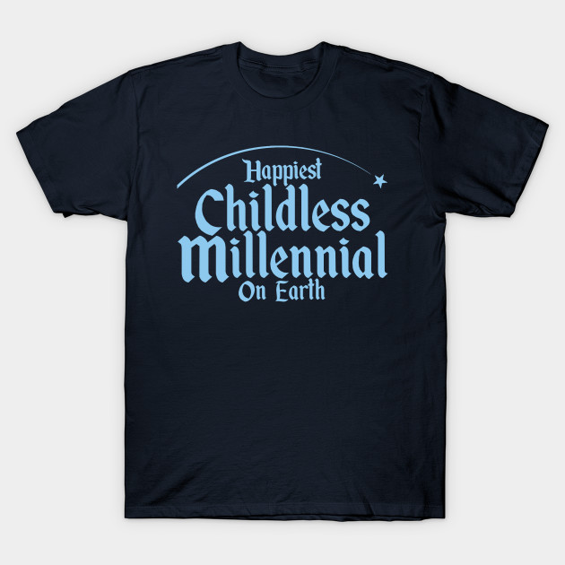 Happiest Millennial on Earth T-Shirt