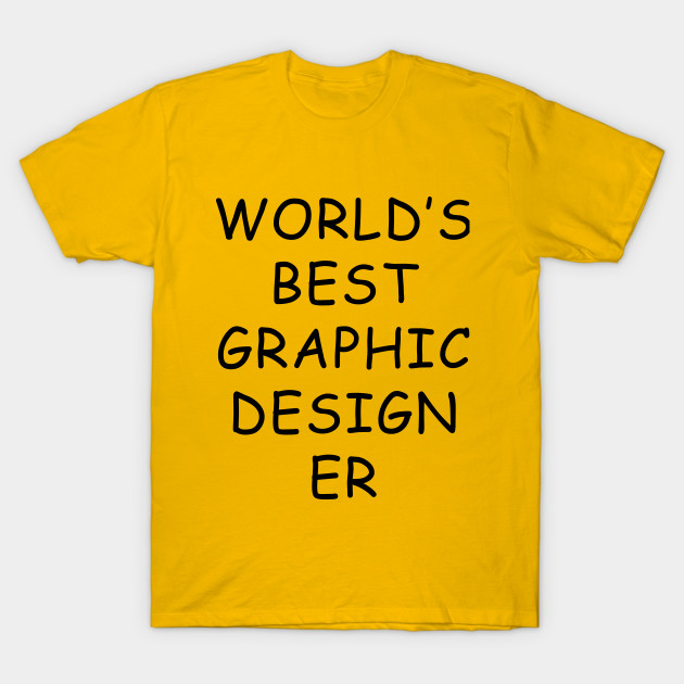 World S Best Graphic Designer T Shirt