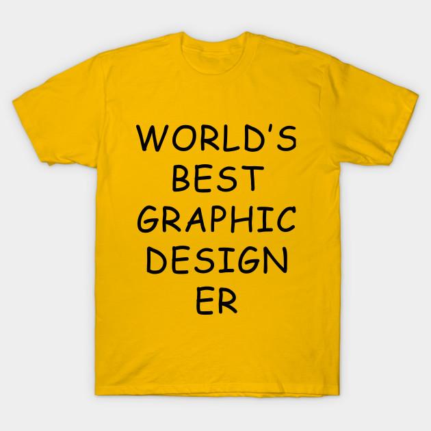 World S Best Graphic Designer T Shirt